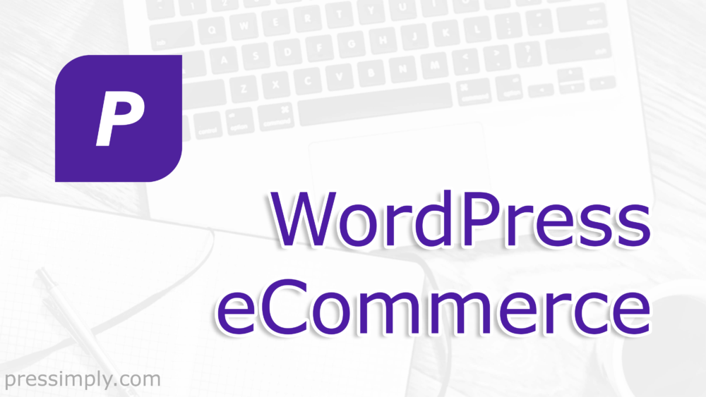 WordPress eCommerce | Pressimply