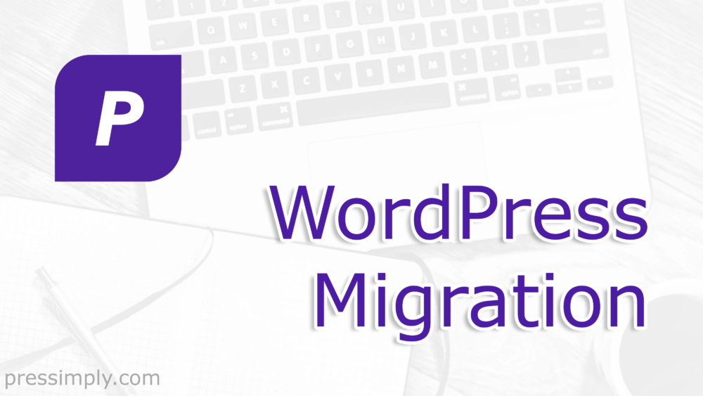 WordPress Migration | Pressimply